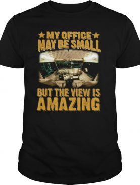 My Office May Be Small But The View Is Amazing Trucker Stars shirt
