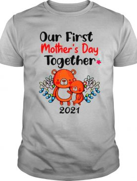 Our First Mother's Day Together 2021 shirt