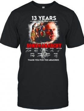 13 years 2008-2021 Sons Of Anarchy signature thank you for the memories shirt