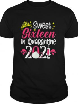 16Th Birthday Sweet 16 In Quarantine 2021 16 Years Old Shirt