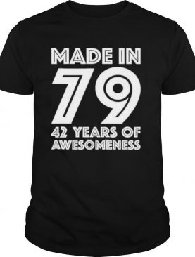 42Nd Birthday For Him Men Age 42 Years Old Dad 1979 Shirt