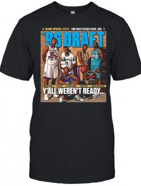 A Slam Special Issue The Best Class Ever Vol 1 Marcus Camby Ray Allen Yall Arent Ready shirt