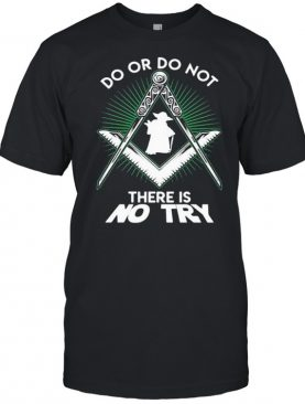 Do Or Do Not S No Try Yoda Compass Star Wars Shirt