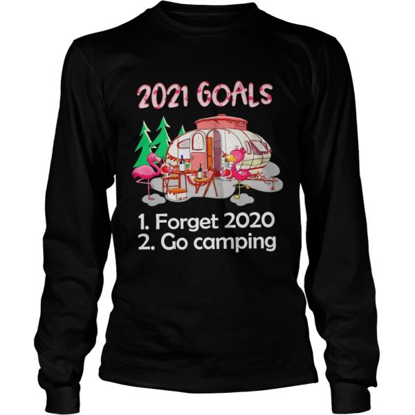 Flamingo 2021 Goals forget 2020 go Camping  Long Sleeve