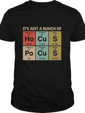 Its Just A Bunch Of Holmium Copper Sulfur Polonium Copper Sulfur shirt