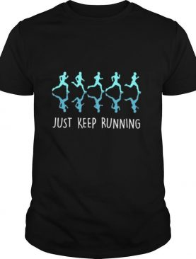 Just Keep Running shirt