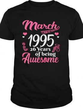 March Girls 1995 Birthday 26 Years Old Awesome Since 1995 shirt