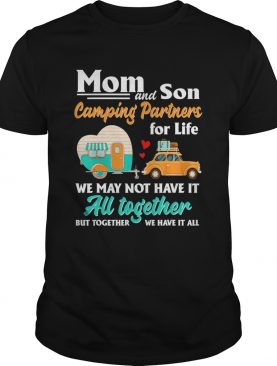 Mom and son camping partners for life we may not have it au together but together we have it all sh
