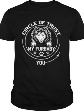 My Furbaby Circle Of Trust Shetland Sheepdog Dog shirt