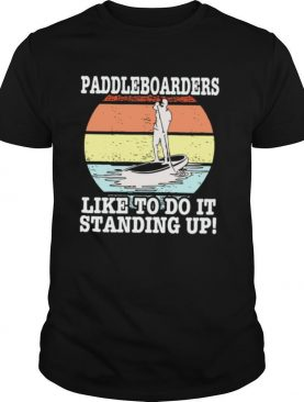 Paddleboarders I Like To Do It Standing Up Vintage shirt