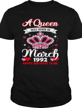 Queens Are Born In March 1992 Queens 29th Birthday For Girl shirt