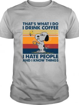 Snoopy And Woodstock Thats What I Do I Drink Coffee I Hate People And I Know Things Vintage shirt