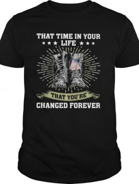 That Time In Your Life That You're Changed Forever Boots shirt