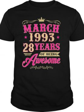 Vintage March 1993 28th Birthday Gift Being Awesome Tee Shirt