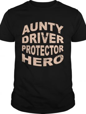 Aunty Driver Protector Hero Aunt Profession Superhero shirt