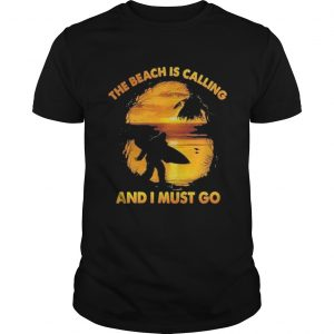 Bigfoot the beach Is calling and I must go  Unisex