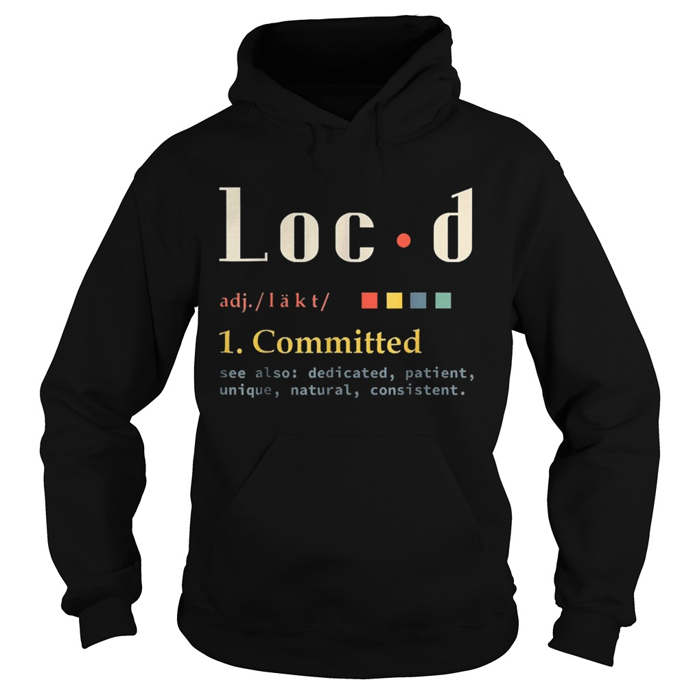 Locd definition birthday anniversary holiday occasion  Hoodie
