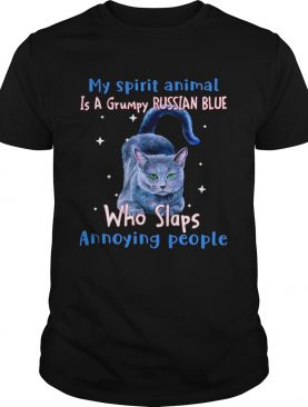 My Spirit Animal Is A Russian Blue Who Slaps Annoying People shirt