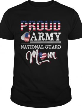 Proud Army National Guard Mom Shirt Mothers Day 2021 Army National Guard Mom Flag shirt