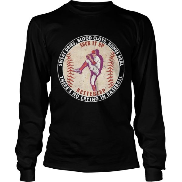 Sweat dries blood clots bones heal theres no crying In Baseball  Long Sleeve
