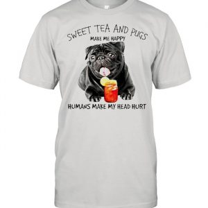 Sweet tea and pugs make me happy humans make my head hurt  Classic Men's T-shirt
