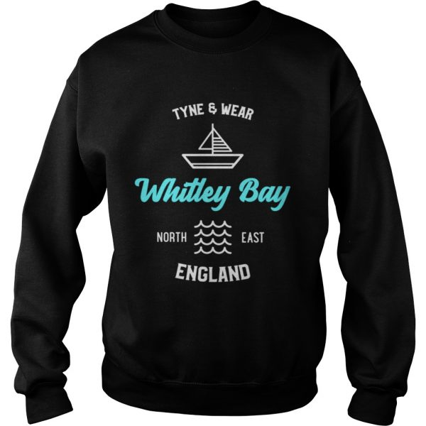 Whitley Bay Tyne and Wear England Shirt Sweatshirt