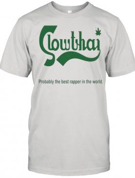 Slowthai probably the best rapper in the world shirt